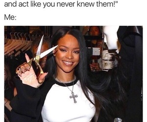 rihanna, funny, and meme image