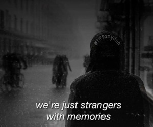 quote, memories, and strangers image