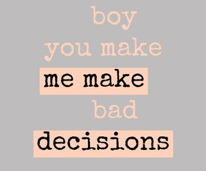 bad, boy, and decisions image