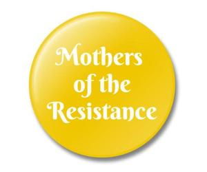 mother, mothers, and resist image