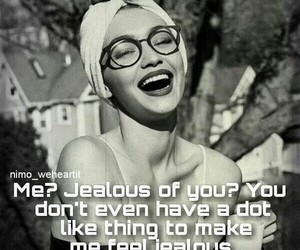 attitude, jealous, and lol image