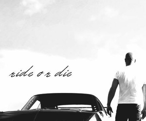 fast and furious, Vin Diesel, and ride or die image