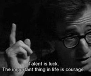 woody allen, courage, and quotes image