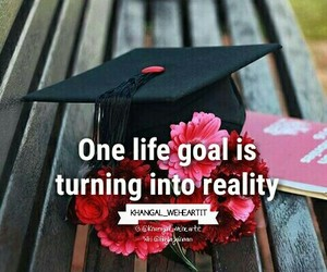 goals, graduation, and quotes image