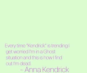 graphic, quote, and anna kendrick image
