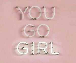girl, phrases, and you go girl image