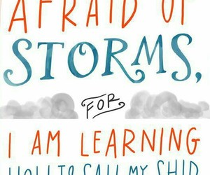 not afraid, quote, and storms image