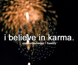 karma, quote, and believe image