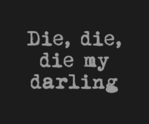 die, darling, and text image