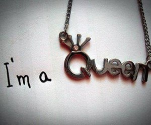 Queen, necklace, and quotes image