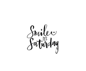 saturday, smile, and words image