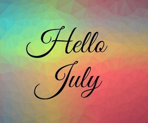 hello july, welcome july, and happy july image