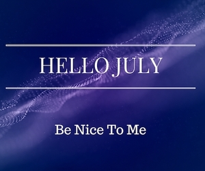 Hello July Welcome And Month Of Image