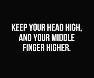 quotes, high, and middle finger image