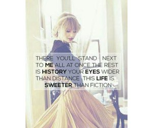 Lyrics, Taylor Swift, and sweeter than fiction image