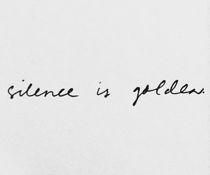 silence, quotes, and golden image