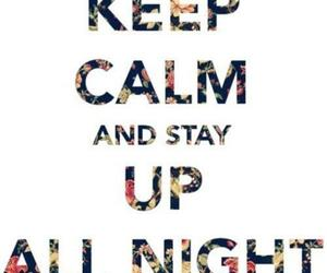keep calm, up all night, and one direction image