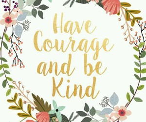 quote, courage, and flowers image