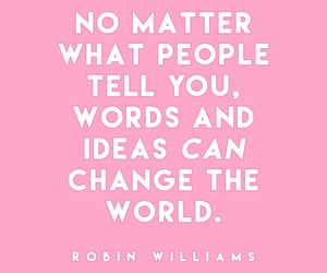 pink, quote, and robin williams image