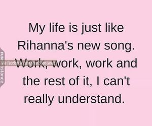 funny, rihanna, and quotes image