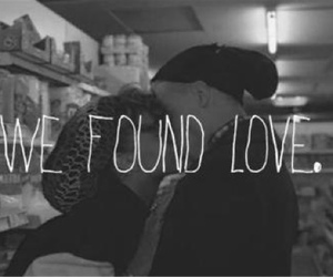 love, rihanna, and we found love image