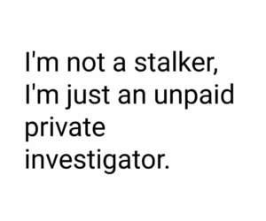 funny, stalker, and me image