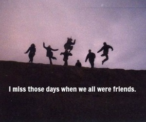 miss, old times, and friends image