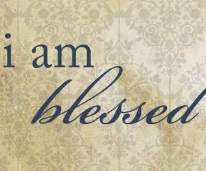 blessed, quotes, and text image
