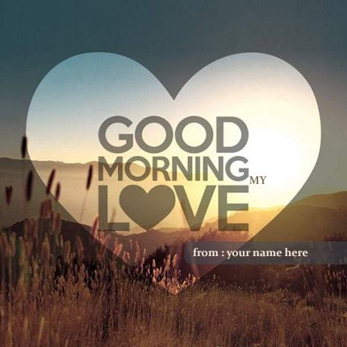 Good Morning My Love Name Picture On We Heart It