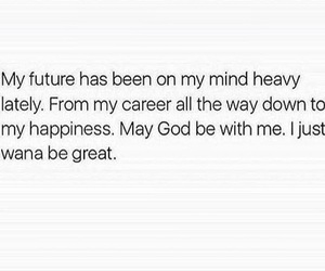 heavy, my future, and been on my mind image