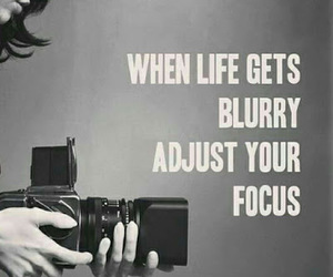 life, focus, and quotes image