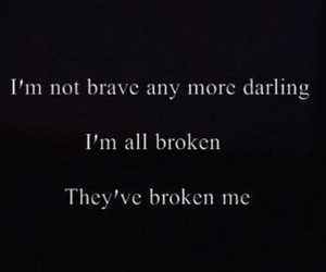 broken, quotes, and darling image