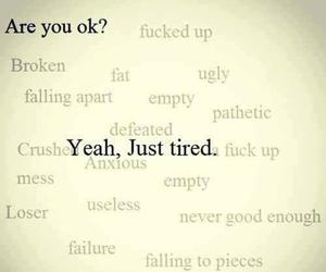 tired, broken, and quotes image