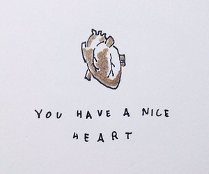 heart, nice, and quotes image