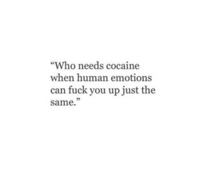broken, cocaine, and human emotions image
