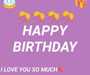 biatch, iloveyousomuch, and happybirtday image