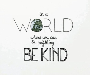 kind, world, and quotes image