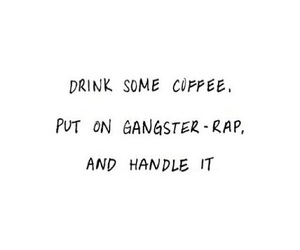 quote, rap, and coffee image