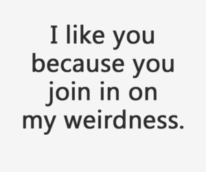 quotes, weird, and weirdness image