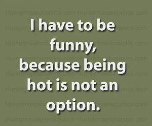 funny, laugh, and Hot image