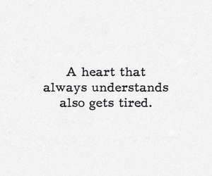 quotes, heart, and tired image