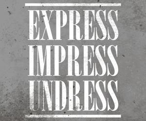 Impress, express, and undress image