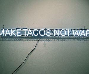 tacos, war, and light image