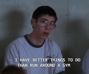 freaks and geeks, gym, and quote image