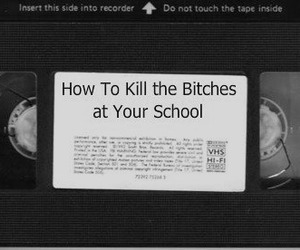 bitch, school, and kill image