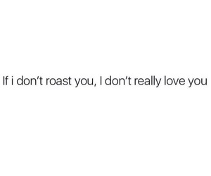 qoute, words, and roast image