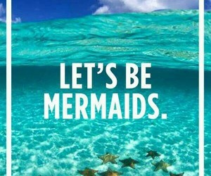 mermaid, summer, and quote image