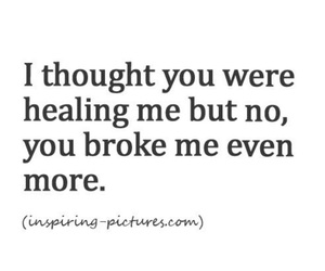 quotes, broken, and broke me image
