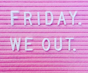 friday, love it, and party image