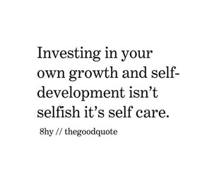 be yourself, self care, and quote image